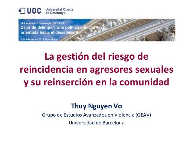La gestión del riesgo de reincidencia en agresores sexuales y su reinsercion en la comunidad. T.Nguyen