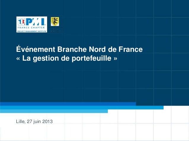 Événement Branche Nord de France « La gestion de portefeuille » Lille, 27 juin 2013