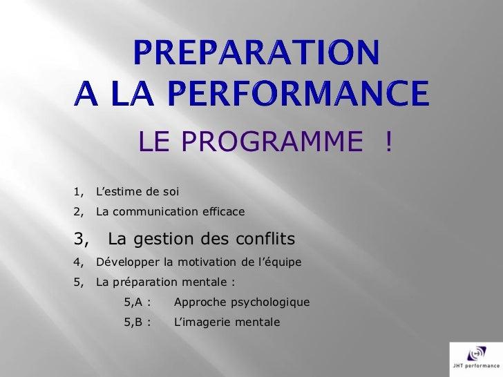 LE PROGRAMME !1,   L'estime de soi2,   La communication efficace3,     La gestion des conflits4,   Développer la motivatio...