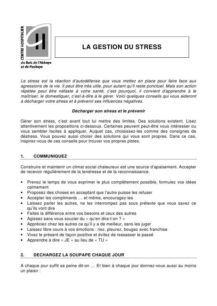 LA GESTION DU STRESSLe stress est la réaction d'autodéfense que vous mettez en place pour faire face auxagressions de la v...