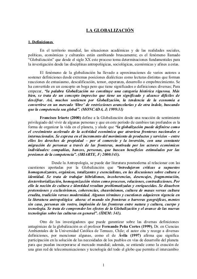 LA GLOBALIZACIÓN1. Definiciones        En el territorio mundial, las situaciones académicas y de las realidades sociales,p...