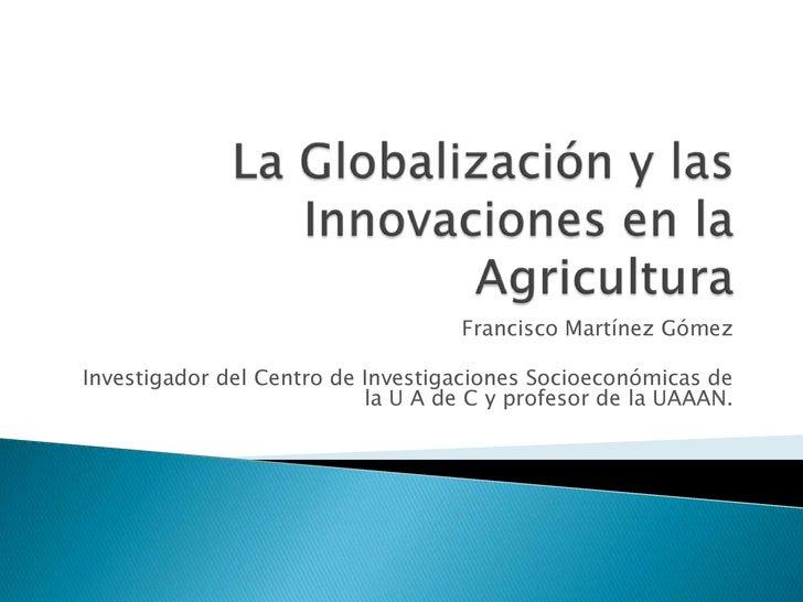 La  Globalización Y Las  Innovaciones En La  Agricultura