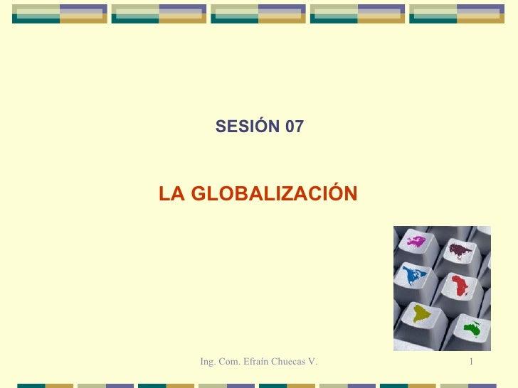 SESIÓN 07 LA GLOBALIZACIÓN