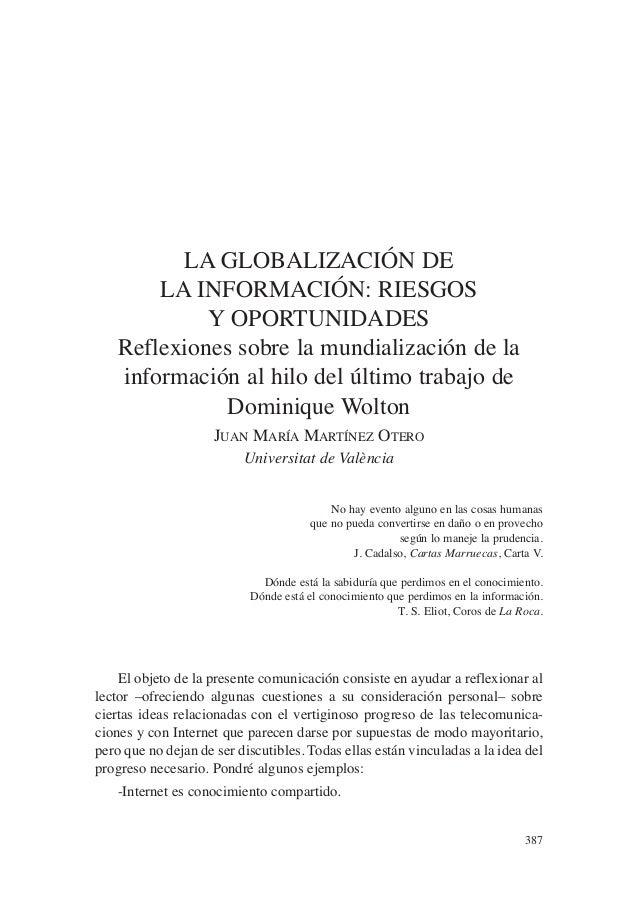 387 LA GLOBALIZACIÓN DE LA INFORMACIÓN: RIESGOS Y OPORTUNIDADES Reflexiones sobre la mundialización de la información al h...