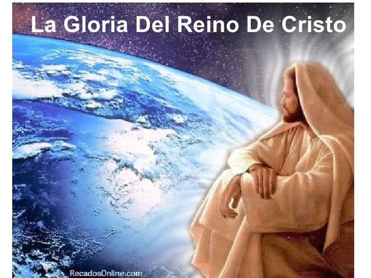 La Gloria Del Reino De Cristo