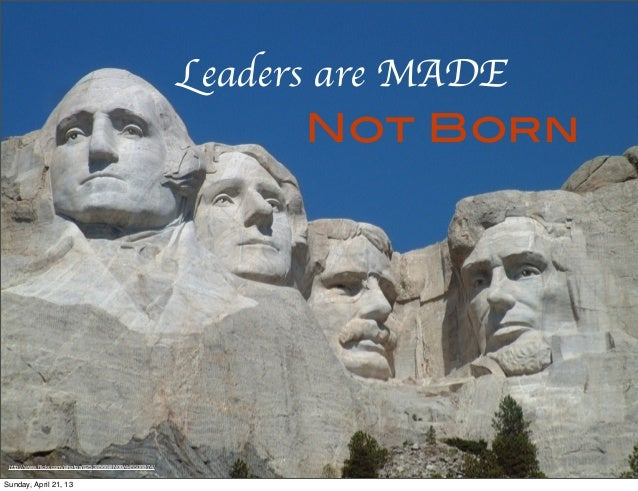 Leaders are Made, Not Born