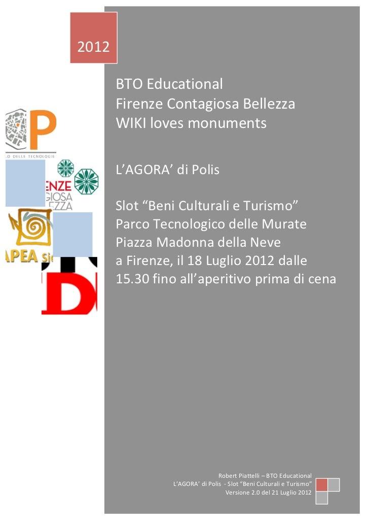 BENI CULTURALI e TURISMO - L'AGORA di Polis, a Firenze - 18 Luglio 2012