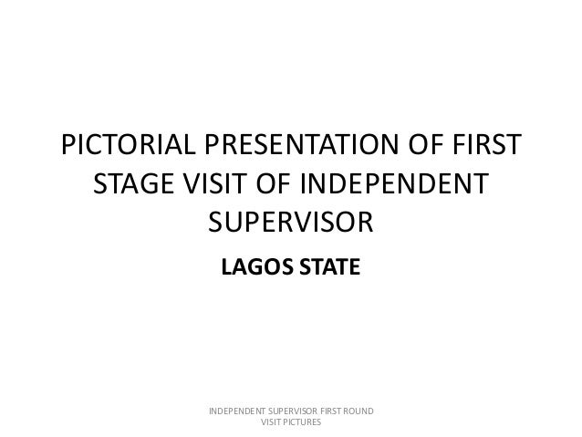 PICTORIAL PRESENTATION OF FIRSTSTAGE VISIT OF INDEPENDENTSUPERVISORLAGOS STATEINDEPENDENT SUPERVISOR FIRST ROUNDVISIT PICT...