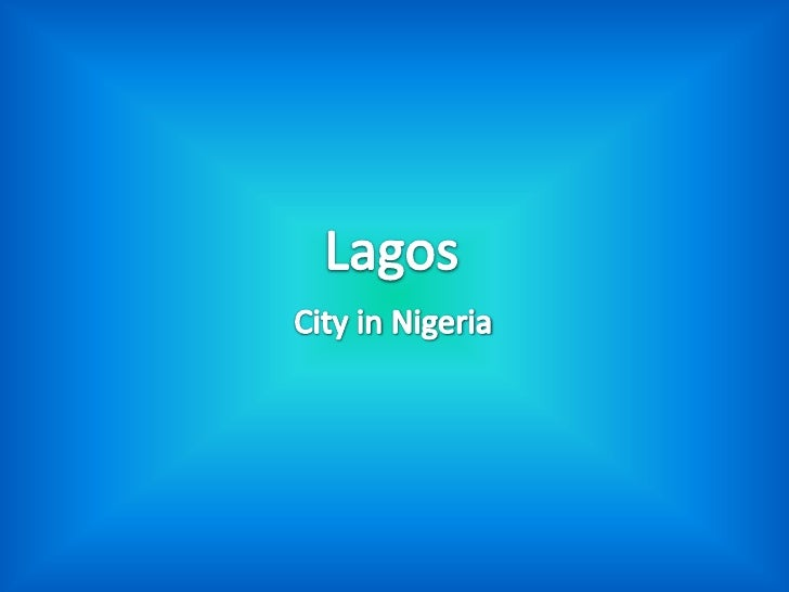 History • From 1404 it served as a major centre of the   slave trade, ruled over by Yoruba kings called   the Oba of Lagos...