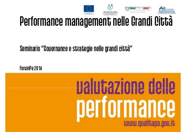 "Performance management nelle Grandi Città Seminario ""Governance e strategie nelle grandi città""Seminario ""Governance e str..."