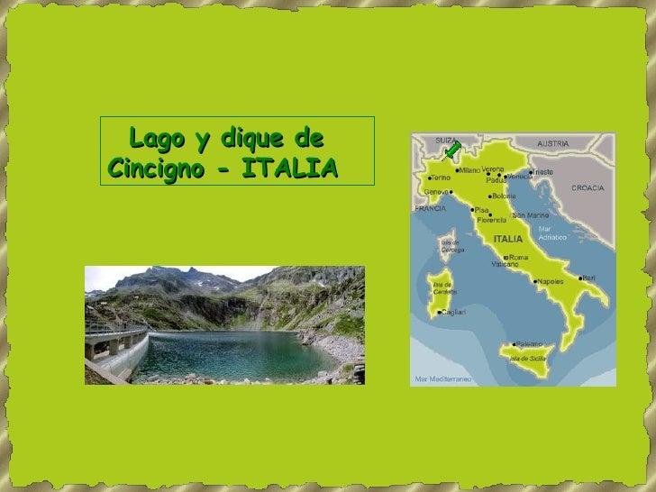 Lago y dique de cincigno italia