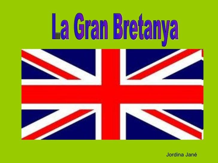 La Gran Bretanya Jordina Jané
