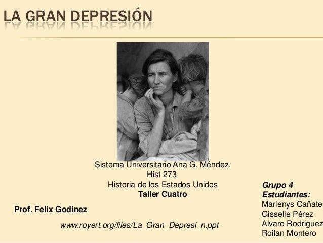 LA GRAN DEPRESIÓN                       Sistema Universitario Ana G. Méndez.                                      Hist 273...