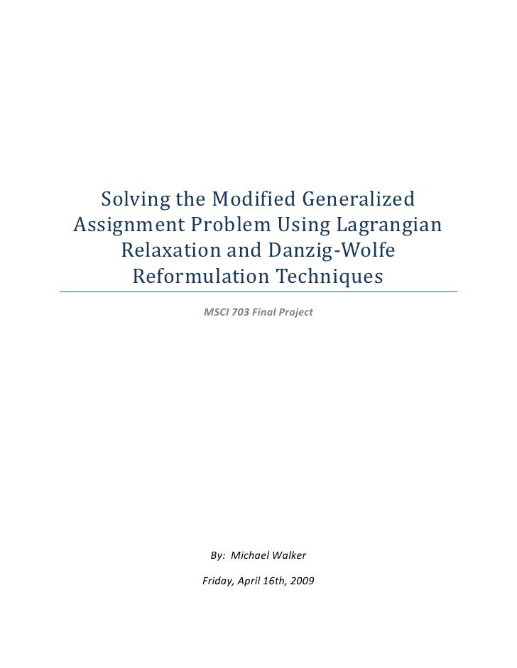 Solving the Modified Generalized Assignment Problem Using Lagrangian Relaxation and Danzig-Wolfe Reformulation Techniques<...