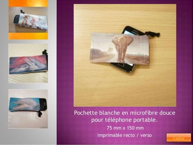 Pochette blanche en microfibre douce  pour téléphone portable.  75 mm x 150 mm  Imprimable recto / verso