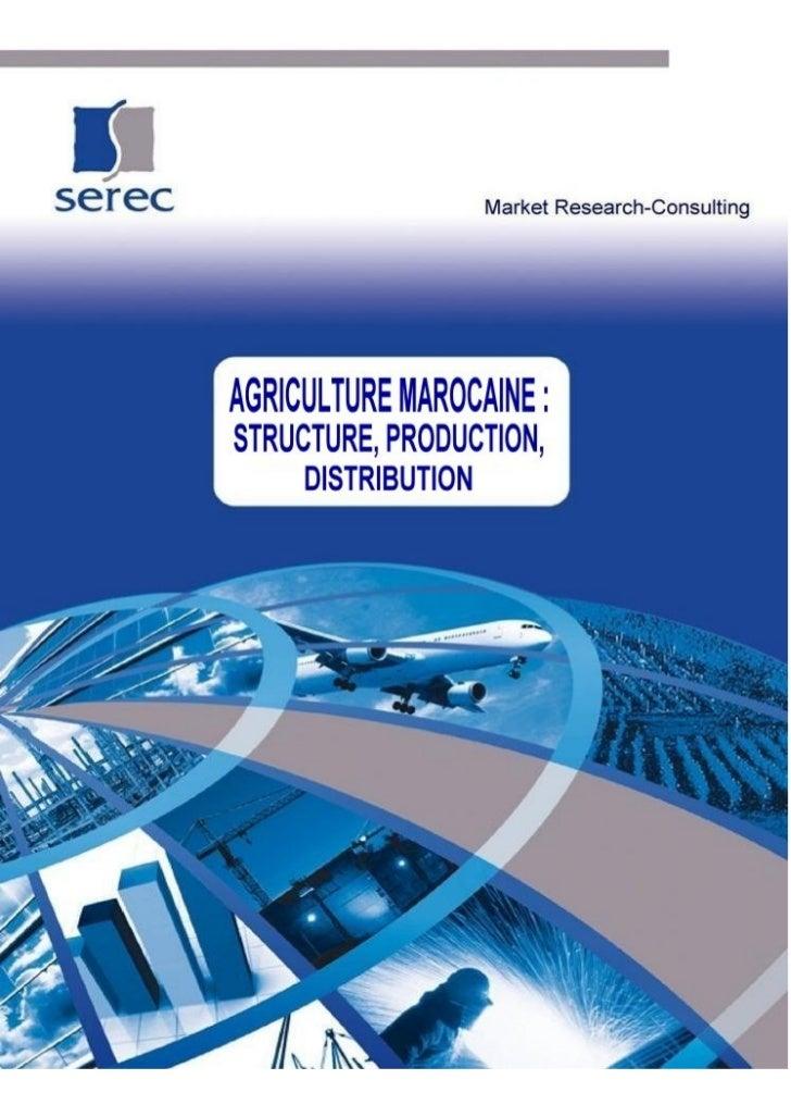 SEREC © Reproduction interdite                  AGRICULTURE MAROCAINE :                  STRUCTURE, PRODUCTION,           ...