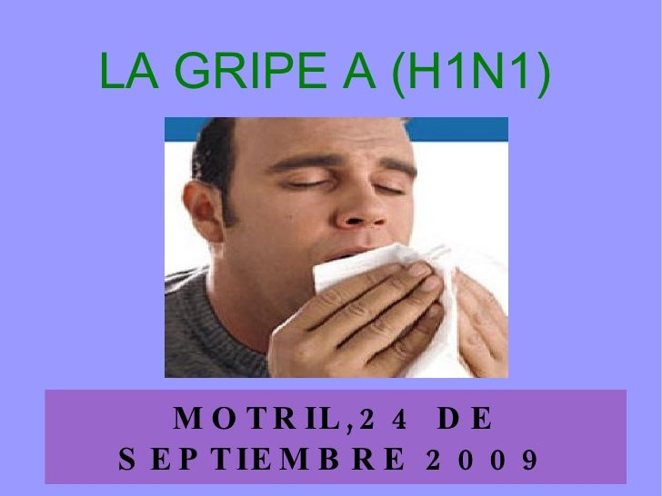 LA GRIPE A (H1N1) MOTRIL,24 DE SEPTIEMBRE 2009