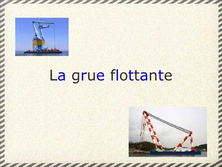 La grue flottante