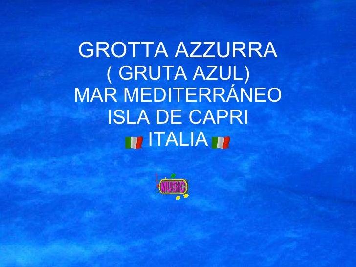 GROTTA AZZURRA ( GRUTA AZUL) MAR MEDITERRÁNEO ISLA DE CAPRI ITALIA