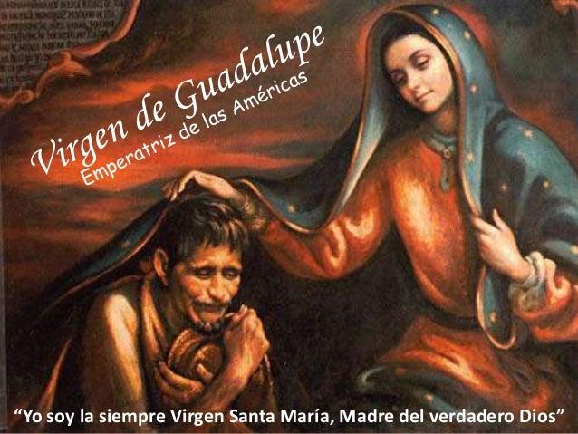 """""""Yo soy la siempre Virgen Santa María, Madre del verdadero Dios"""""""