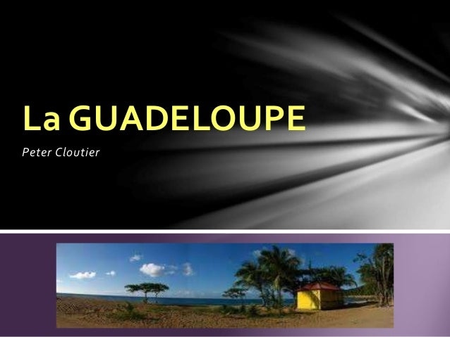 Peter Cloutier La GUADELOUPE