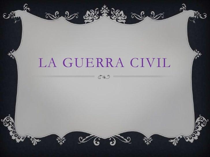 LA GUERRA CIVIL<br />