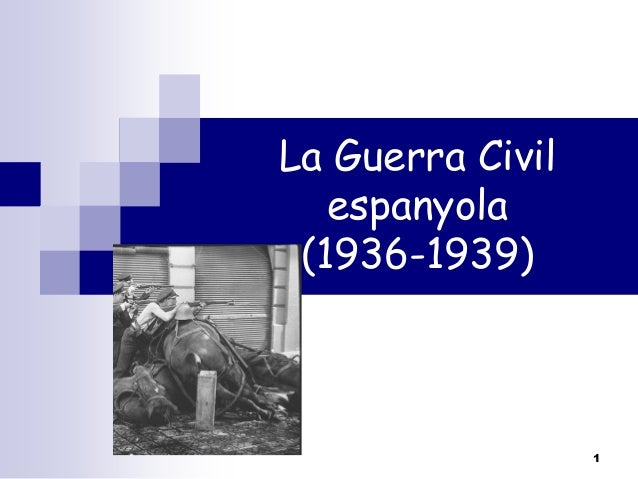 La guerra civil (1)