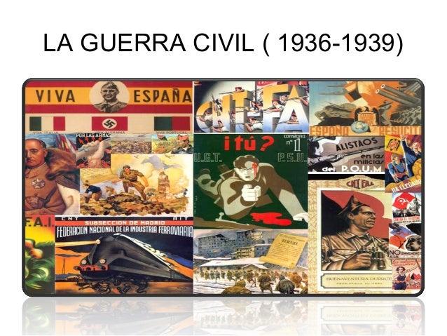 LA GUERRA CIVIL ( 1936-1939)