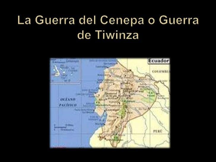 La Guerra del Cenepa o Guerra de Tiwinza<br />