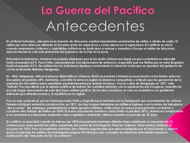 En el litoral boliviano, ubicado en el desierto de Atacama, existían importantes yacimientos de salitre o nitrato de sodio...