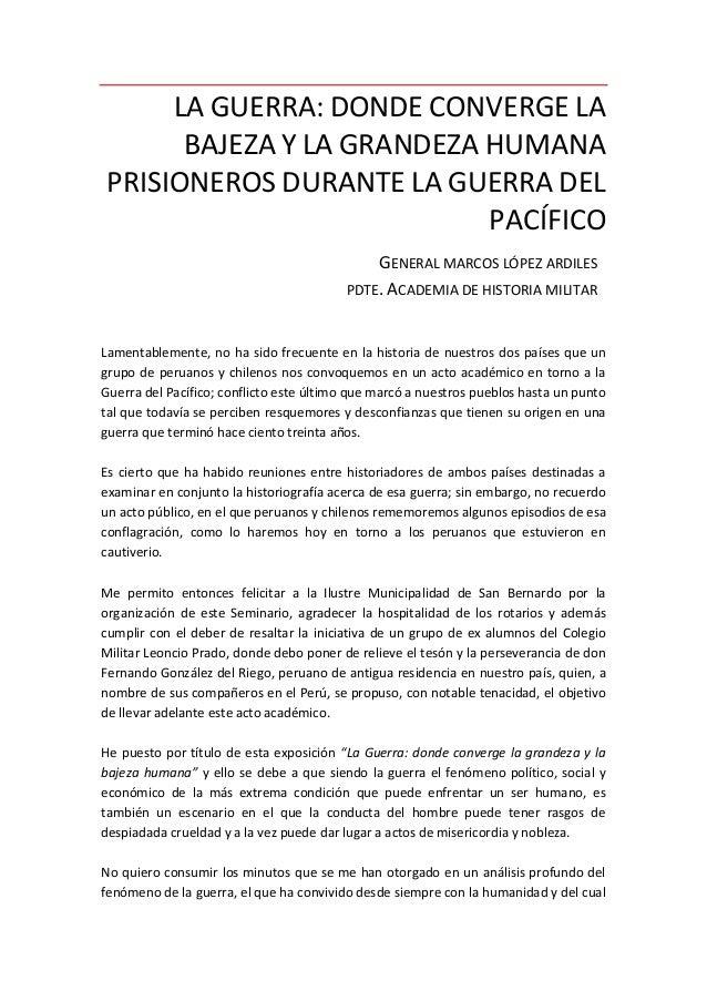 LA GUERRA: DONDE CONVERGE LA BAJEZA Y LA GRANDEZA HUMANA PRISIONEROS DURANTE LA GUERRA DEL PACÍFICO GENERAL MARCOS LÓPEZ A...