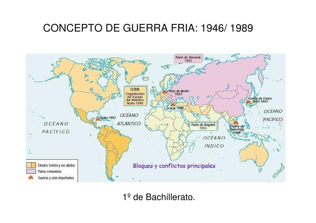 CONCEPTO DE GUERRA FRIA: 1946/ 1989                  1º de Bachillerato.