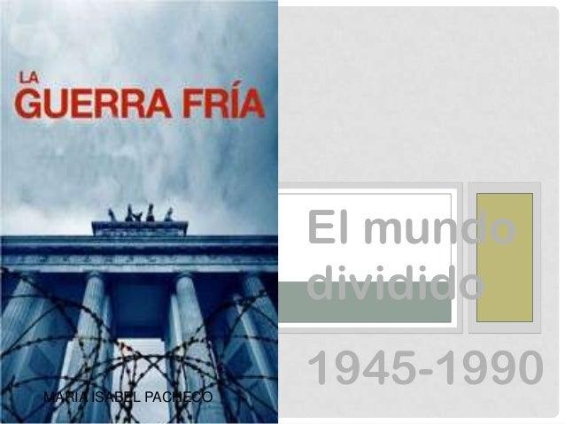 La guerra fria 1945 90 (cuarto g)