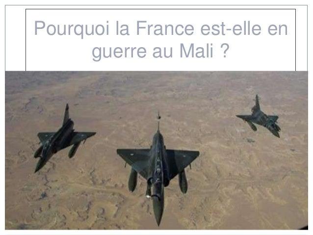 Pourquoi la France est-elle en      guerre au Mali ?