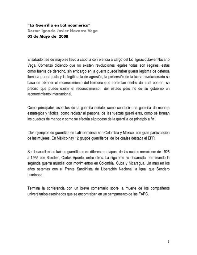 """1 """"La Guerrilla en Latinoamérica"""" Doctor Ignacio Javier Navarro Vega 03 de Mayo de 2008 El sábado tres de mayo se llevo a ..."""