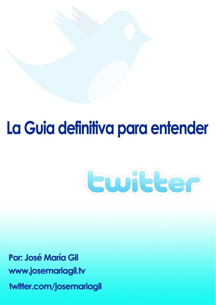 eBook de acceso gratuitoVersión 1.0 – Septiembre 2009Más información:Web: www.josemariagil.tvTwitter: www.twitter.com/jose...