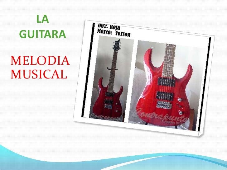 LA GUITARA<br />MELODIA MUSICAL<br />