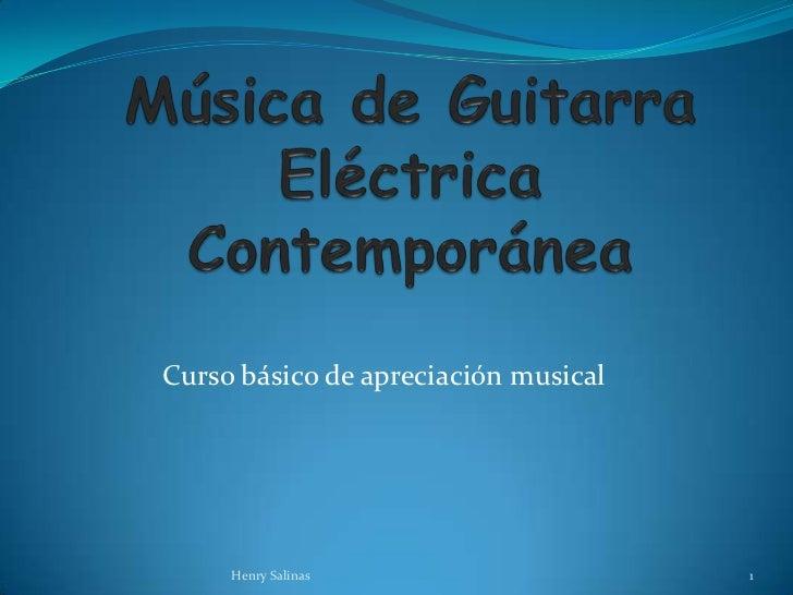 Curso básico de apreciación musical     Henry Salinas                    1