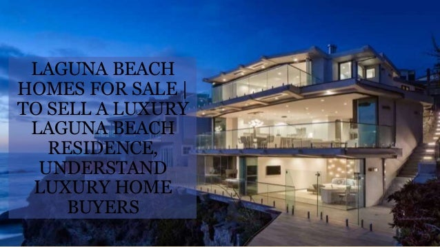 Laguna beach homes for sale to sell a luxury laguna beach for Laguna beach homes for sale by owner
