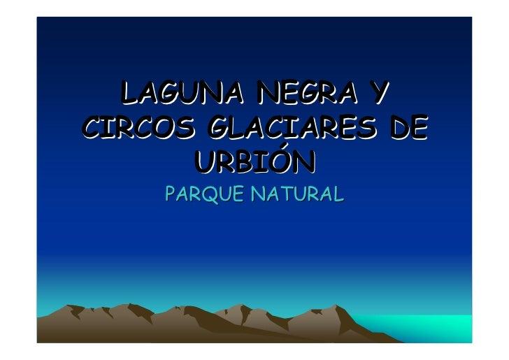 LAGUNA NEGRA YCIRCOS GLACIARES DE      URBIÓN    PARQUE NATURAL