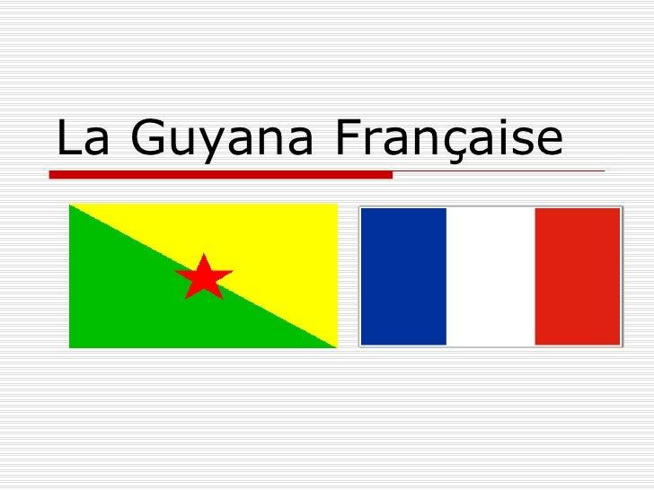 La Guyana Française