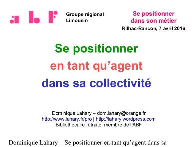 Dominique Lahary – Se positionner en tant qu'agent dans sa Se positionner en tant qu'agent dans sa collectivité Dominique ...