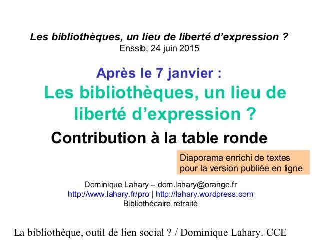 La bibliothèque, outil de lien social ? / Dominique Lahary. CCE Les bibliothèques, un lieu de liberté d'expression ? Enssi...