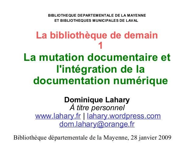 Bibliothèque départementale de la Mayenne, 28 janvier 2009 BIBLIOTHEQUE DEPARTEMENTALE DE LA MAYENNE ET BIBLIOTHEQUES MUNI...