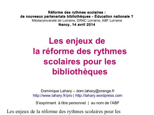 Les enjeux de la réforme des rythmes scolaires pour les Réforme des rythmes scolaires: de nouveaux partenariats bibliothè...