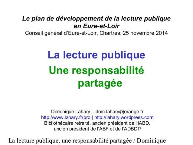 La lecture publique, une responsabilité partagée / Dominique Le plan de développement de la lecture publique en Eure-et-Lo...