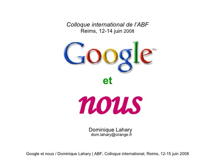 Colloque international de l'ABF Reims, 12-14 juin  2008 <ul><li>et </li></ul><ul><li>nous </li></ul><ul><li>Dominique Laha...