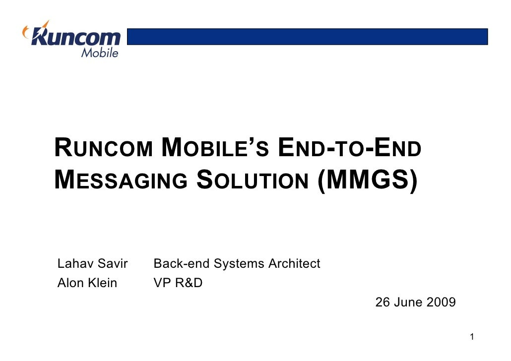 RUNCOM MOBILE'S END-TO-END MESSAGING SOLUTION (MMGS)  Lahav Savir   Back-end Systems Architect Alon Klein    VP R&D       ...