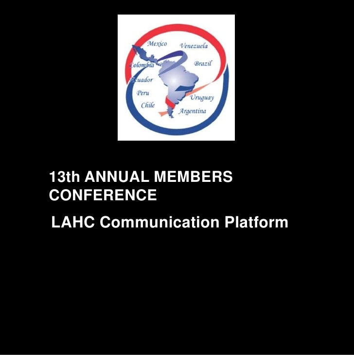 13th ANNUAL MEMBERS CONFERENCE LAHC Communication Platform