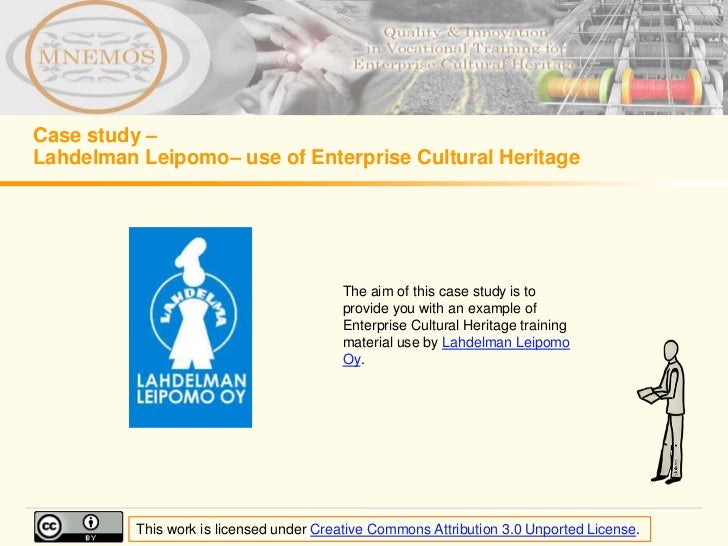 Case study –Lahdelman Leipomo– use of Enterprise Cultural Heritage                                         The aim of this...